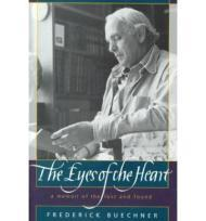 The Eyes of the Heart: A Memoir of the Lost and Foundby: Buechner, Frederick - Product Image