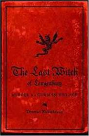 The Last Witch of Langenburg: Murder in a German Villageby- Robisheaux, Thomas - Product Image