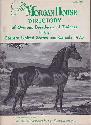 The Morgan Horse Directory of Owners, Breeders and Trainers in the Eastern United States and Canada: April 1975Pierson (Editor), E. Curtiss - Product Image