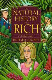 The Natural History of the Rich: A Field Guideby: Conniff, Richard - Product Image