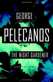 The Night Gardenerby: Pelecanos, George - Product Image
