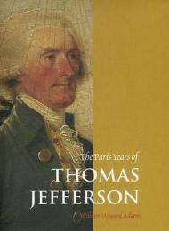 The Paris Years of Thomas Jeffersonby: Adams, William Howard - Product Image