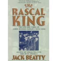 The Rascal King: The Life and Times of James Michael Curley 1874-1958Beatty, Jack - Product Image