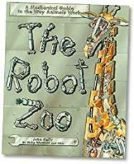 The Robot Zoo: A Mechanical Guide to the Way Animals WorkKelly, John - Product Image