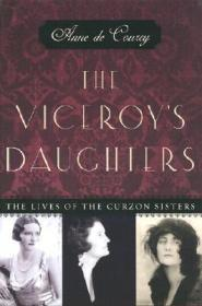 The Viceroy's Daughters: The Lives of the Curzon SistersCourcy, Anne De - Product Image