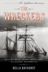The Wreckers: A Story of Killing Seas, False Lights, and Plundered Shipwrecksby: Bathurst, Bella - Product Image
