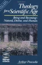 Theology for a Scientific Age: Being and Becoming-Natural, Divine and Humanby: Peacocke, Arthur - Product Image