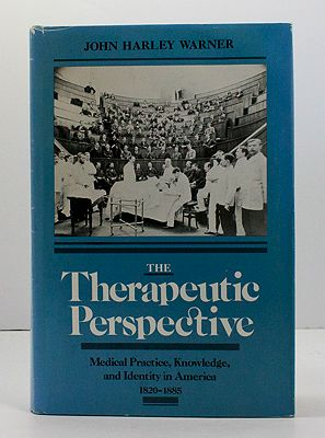 Therapeutic Perspective, The : Medical Practice, Knowledge, and Identity in America 1820-1885Warner, John Harley - Product Image
