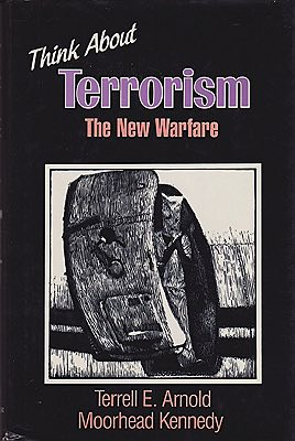 Think About Terrorism: The New Warfare (Think Series) (SIGNED COPY)Arnold Terrell E.; Kennedy Moorehead  - Product Image