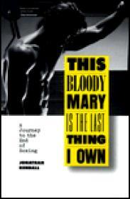 This Bloody Mary Is the Last Thing I Own: A Journey to the End of Boxingby: Rendall, Jonathan - Product Image