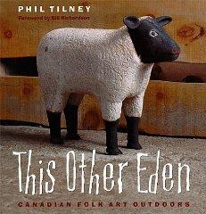 This Other Eden: Canadian Folk Art OutdoorsTilney, Paul - Product Image