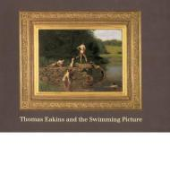 Thomas Eakins and the Swimming Pictureby: Bolger, Doreen (Editor) - Product Image
