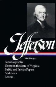 Thomas Jefferson: Writings: Autobiography / Notes on the State of Virginia / Public and Private Papers / Addresses Jefferson, Thomas - Product Image