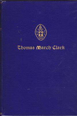Thomas March Clark: Fifth Bishop of Rhode IslandSturtevant, Mary Clark - Product Image
