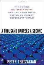 Thousand Barrels a Second, A: The Coming Oil Break Point and the Challenges Facing an Energy Dependent Worldby: Tertzakian, Peter - Product Image
