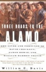 Three Roads to the Alamo: The Lives and Fortunes of David Crockett, James Bowie, and William Barret Travisby: Davis, William C. - Product Image
