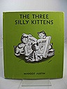 Three Silly Kittens, TheAustin, Margot, Illust. by: Austin, Margot - Product Image