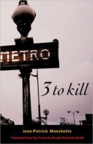 Three To Killby: Manchette, Jean-Patrick - Product Image