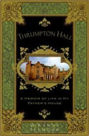 Thrumpton Hall: A Memoir of Life in My Father's Houseby: Seymour, Miranda - Product Image