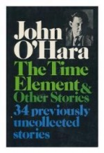 Time Element and Other Short Stories, The by: O'Hara, John - Product Image