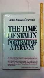 Time of Stalin: Portrait of a Tyranny, Theby: Antonov-Ovseenko, Anton - Product Image