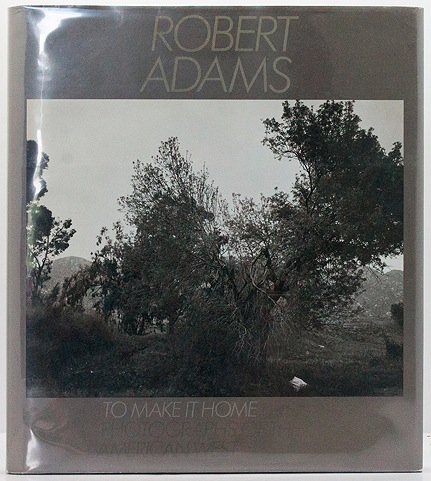 To Make It Home: Photographs of the American WestAdams, Robert - Product Image