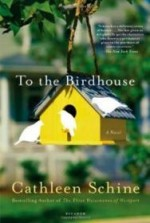 To the Birdhouseby: Schine, Cathleen - Product Image