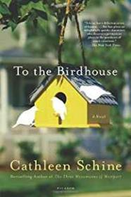 To the Birdhouseby: Schine, Cathleen - Product Image