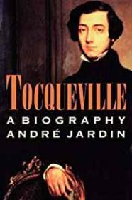 Tocqueville: A Biographyby: Jardin, Andre - Product Image
