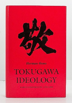 Tokugawa Ideology: Early Constructs, 1570-1680Ooms, Herman - Product Image
