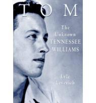 Tom: The Unknown Tennessee Williams  Volume I of the Tennessee Williams Biographyby: Leverich, Lyle - Product Image