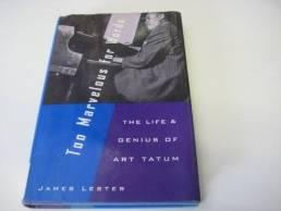 Too marvelous for words: the life and genius of Art TatumLester, James - Product Image