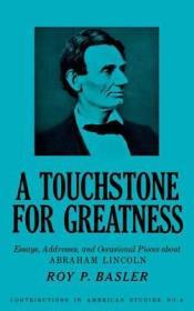 Touchstone for Greatness, A: Essays, Addresses and Occasional Pieces about Abraham LincolnBasler, Roy P. - Product Image