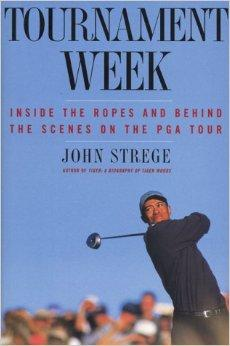 Tournament Week : Inside the Ropes and Behind the Scenes on the PGA TourStrege, John - Product Image