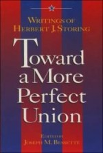 Toward a More Perfect Union: Writings of Herbert J. Storingby: Bessette, Joseph - Product Image