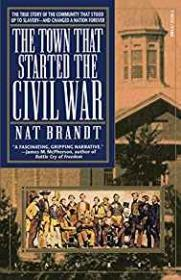 Town That Started the Civil War, Theby: Brandt, Nat - Product Image