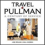 Travel by Pullman: A Century of ServiceWelsh, Joe - Product Image