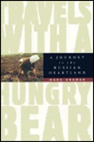 Travels With a Hungry Bear: A Journey to the Russian HeartlandKramer, Mark - Product Image