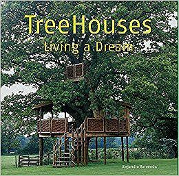 TreeHouses: Living a DreamBahamon, Alejandro - Product Image
