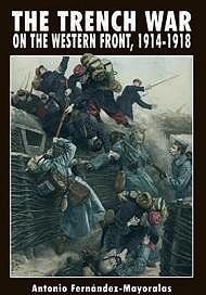 Trench War on the Western Front, 1914-1918, TheFernandez-Mayoralas, Antonio - Product Image