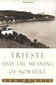 Trieste: and the Meaning of NowhereMorris, Jan - Product Image