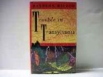 Trouble in Transylvaniaby: Sjoholm, Barbara - Product Image