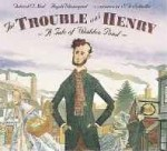 Trouble with Henry, The: A Tale of Walden Pondby: O'Neal, Deborah - Product Image
