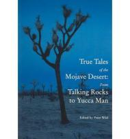 True Tales of the Mojave: From Talking Rocks to Yucca Manby: Wild, Peter (Editor) - Product Image