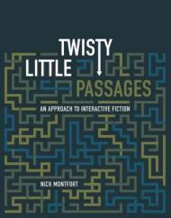 Twisty Little Passages: An Approach to Interactive Fictionby: Montfort, Nick - Product Image