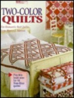 Two-Color Quilts: Ten Romantic Red Quilts and Ten True Blue Quiltsby: Martin, Nancy J. - Product Image
