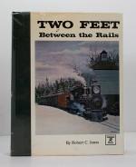 Two Feet Between the Rails - Volume 1 - The Early YearsJones, Robert C. - Product Image