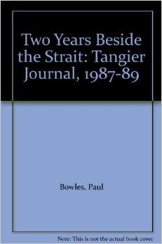 Two Years Beside the Strait: Tangier Journal, 1987-89Bowles, Paul - Product Image