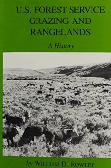 U.S. Forest Service Grazing and Rangelands: A HistoryRowley, William D. - Product Image