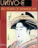 Ukiyo-E: 250 Years of Japanese Artby: Yoshida, Susugu - Product Image